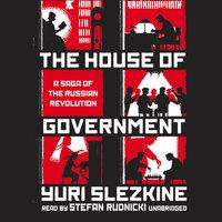 The House of Government - Yuri Slezkine