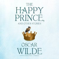 The Happy Prince, and Other Stories - Oscar Wilde