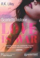Love is war 1 - Scarletts historie - R.K. Lilley