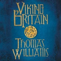 Viking Britain - Thomas Williams