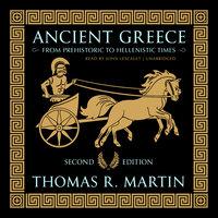 Ancient Greece, Second Edition - Thomas R. Martin
