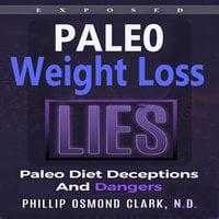 True Paleo Lies - Phillip Osmond Clark