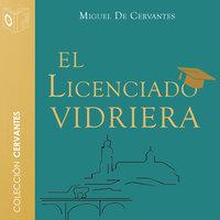 El licenciado vidriera - Dramatizado - Miguel De Cervantes