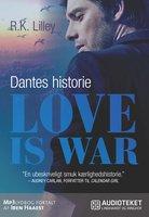 Love is war 2 - Dantes historie - R.K. Lilley