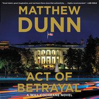 Act of Betrayal - Matthew Dunn