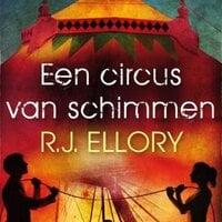 Een circus van schimmen - R.J. Ellory