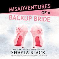 Misadventures of a Backup Bride - Shayla Black