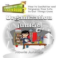 Organization Junkie - Howie Junkie