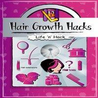 Hair Growth Hacks - Life 'n' Hack