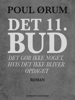 Det 11. bud - Det gør ikke noget, hvis det ikke bliver opdaget - Poul Ørum