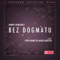 Bez Dogmatu - Henryk Sienkiewicz
