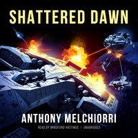 Shattered Dawn - Anthony J. Melchiorri