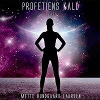 Profetiens kald - Caldera 1 - Mette Bundgaard Laursen
