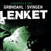 Lenket - Arne Svingen, Christopher Grøndahl