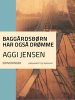 Baggårdsbørn har også drømme - Aggi Jensen