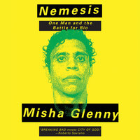 Nemesis - One Man and the Battle for Rio - Misha Glenny