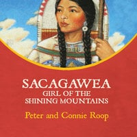 Sacagawea - Girl of the Shining Mountains - Peter Roop