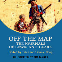 Off The Map - The Journals of Lewis and Clark - Meriwether Lewis