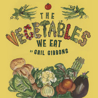 The Vegetables We Eat - Gail Gibbons