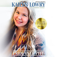 Pride Over Pity - Kailyn Lowry