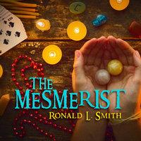 The Mesmerist - Ronald L. Smith