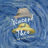 Vincent and Theo - The Van Gogh Brothers - Deborah Heiligman