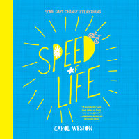 Speed of Life - Carol Weston