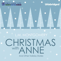 Christmas with Anne - And Other Holiday Stories - L.M. Montgomery