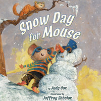 Snow Day for Mouse - Judy Cox