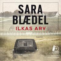 Ilkas arv - Sara Blædel