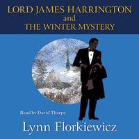Lord James Harrington and the Winter Mystery - Lynn Florkiewicz