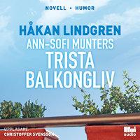 Ann-Sofi Munters trista balkongliv - Håkan Lindgren