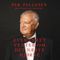 Eventyret venter om det næste hjørne - Per Pallesen, Anne-Sofie Storm Wesche