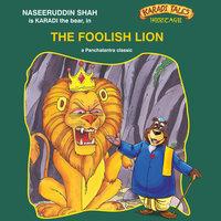 The Foolish Lion - Shobha Viswanath
