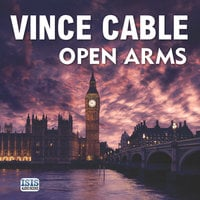 Open Arms - Vince Cable