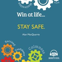 Win at Life: Stay Safe, Taking Control of Your Own Personal Safety in a Violent World - Alan MacQuarrie