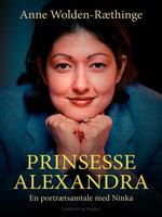 Prinsesse Alexandra – en portrætsamtale med Ninka - Anne Wolden-Ræthinge