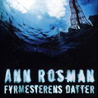Fyrmesterens datter - Ann Rosman