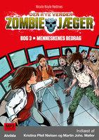 Zombie-jæger - Den nye verden 3: Menneskenes bedrag - Nicole Boyle Rødtnes