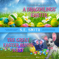 A Dragonlings' Easter and The Great Easter Bunny Hunt - S.E. Smith