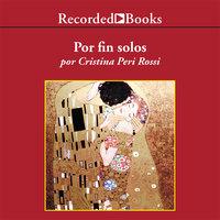 Por Fin Solos - Cristina Peri Rossi