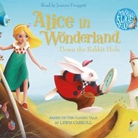Alice in Wonderland: Down the Rabbit Hole - Lewis Carroll