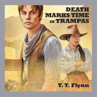 Death Marks Time in Trampas - T.T. Flynn