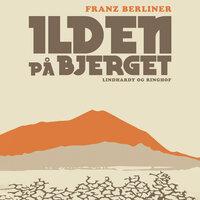 Ilden på bjerget - Franz Berliner