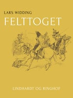 Felttoget - Lars Widding