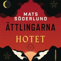 Ättlingarna 1 – Hotet - Mats Söderlund