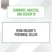 Summary, Analysis, and Review of Ryan Holiday's Perennial Seller - Start Publishing Notes