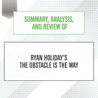 Summary, Analysis, and Review of Ryan Holiday's The Obstacle Is the Way - Start Publishing Notes