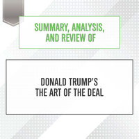 Summary, Analysis, and Review of Donald Trump's The Art of the Deal - Start Publishing Notes