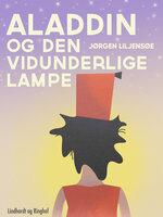Aladdin og den vidunderlige lampe - Jørgen Liljensøe